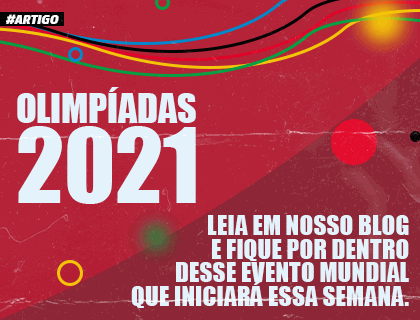 ARTIGO - OLIMPÍADAS 2021